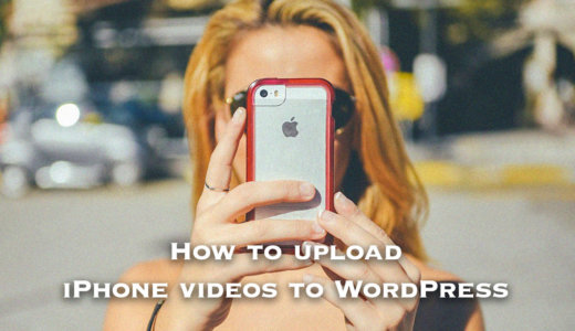 【え…超簡単】iPhoneの動画をWordPressにアップする方法